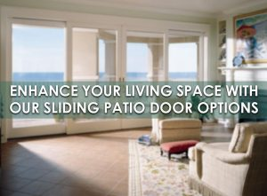 Enhance Your Living Space With Our Sliding Patio Door Options