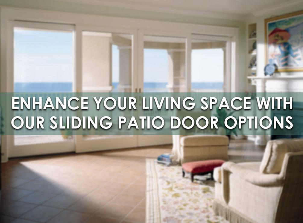 Enhance Your Patio With Our Sliding Patio Door Options